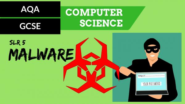 AQA GCSE SLR5 Malware