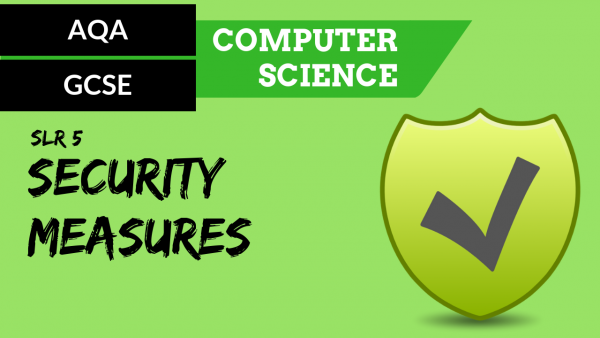 AQA GCSE SLR5 Security measures