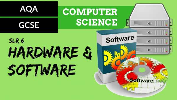 AQA GCSE SLR6 Hardware and software – an introduction