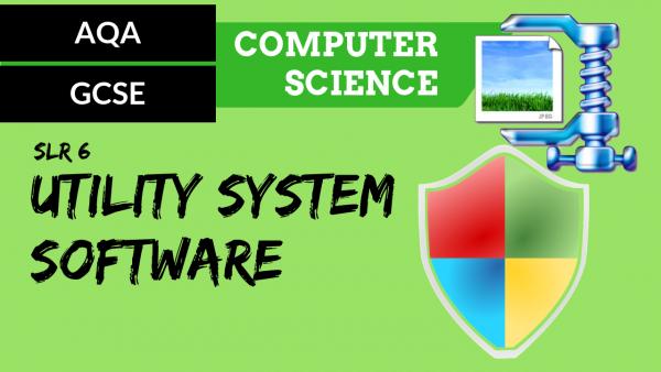 AQA GCSE SLR6 Utility system software