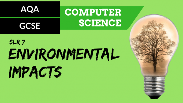 AQA GCSE SLR7 Environmental impact of computer science