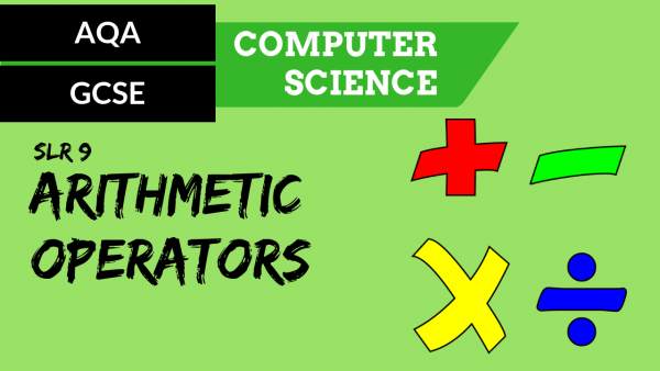 AQA GCSE SLR9 The common arithmetic operators
