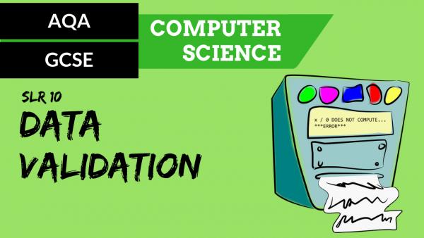 AQA GCSE SLR10 Data validation