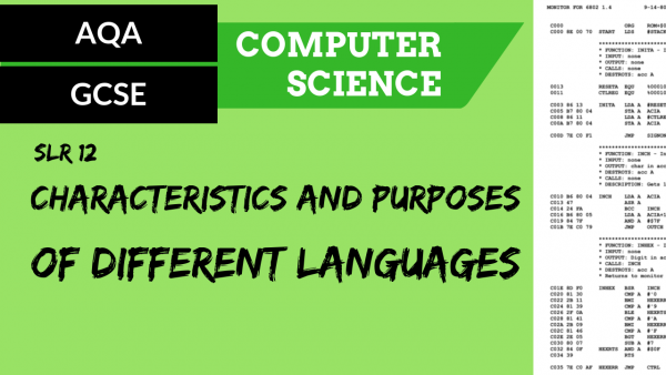 AQA GCSE SLR12 Characteristics and purpose of different levels of programming language