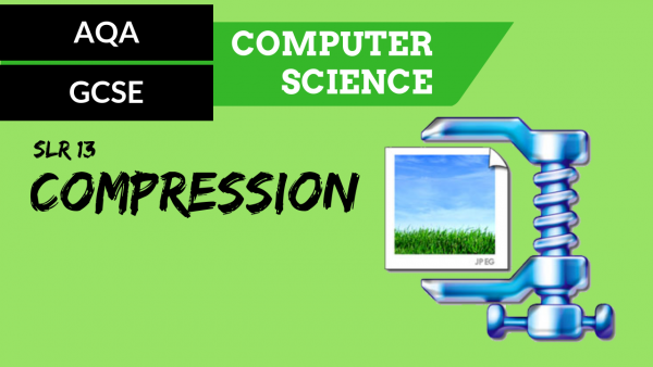 AQA GCSE SLR13 Compression introduction