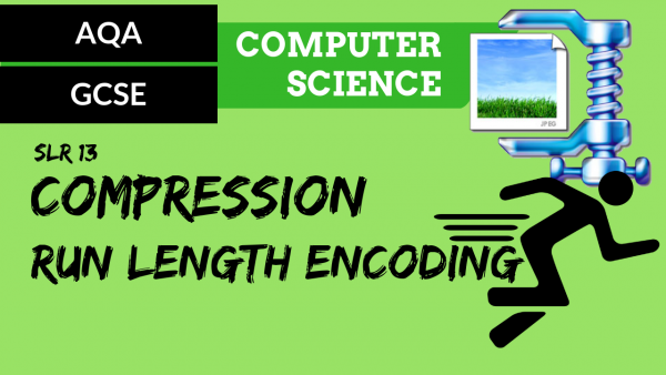 AQA GCSE SLR13 Compression – Run length encoding