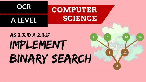 OCR A'LEVEL SLR26 Implement Binary search