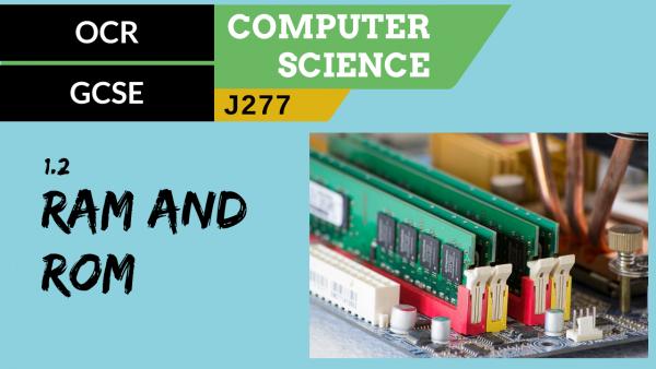 OCR GCSE (J277) SLR 1.2 RAM & ROM