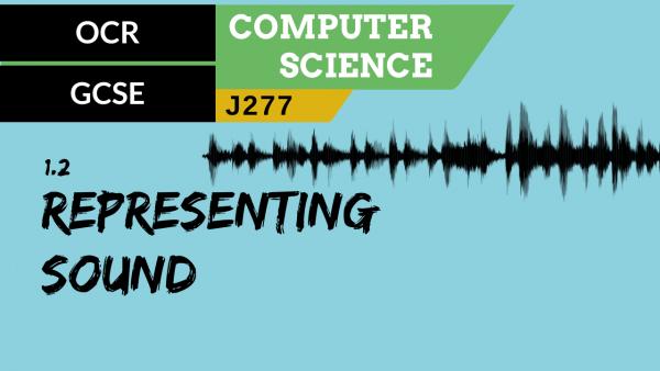 OCR GCSE (J277) SLR 1.2 Representing sound