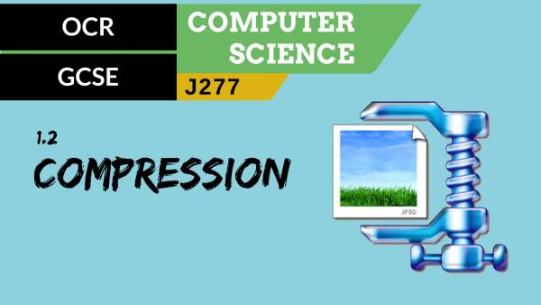 OCR GCSE (J277) SLR 1.2 Compression