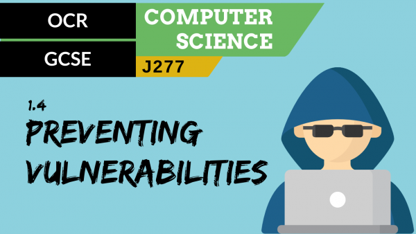OCR GCSE (J277) SLR 1.4 Identifying and preventing vulnerabilities