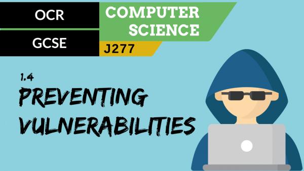 OCR GCSE (J277) SLR 1.4 Identifying and preventing vulnerabilities