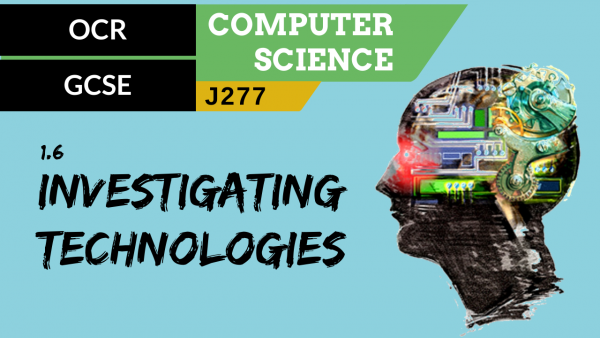 OCR GCSE (J277) SLR 1.6 How to investigate and discuss Computer Science technologies, considering ethical, legal, cultural, environmental and privacy issues