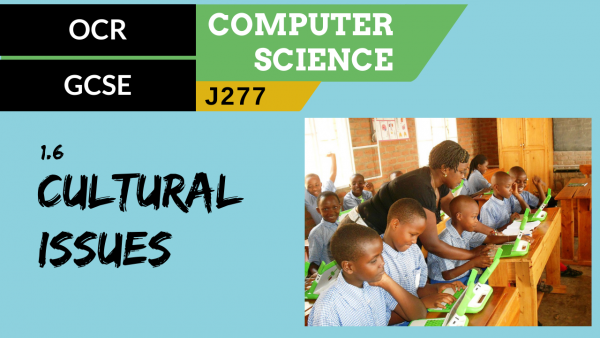 OCR GCSE (J277) SLR 1.6 Cultural implications of computer science