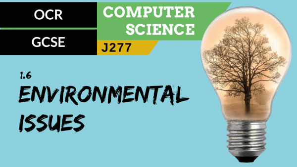 OCR GCSE (J277) SLR 1.6 Environmental impact of computer science