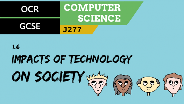 OCR GCSE (J277) SLR 1.6 Impacts of digital technology on wider society