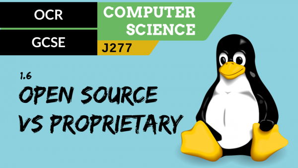 OCR GCSE (J277) SLR 1.6 Open source vs proprietary software