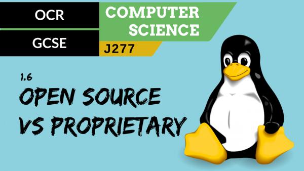 OCR GCSE (J277) SLR 1.6 Open source vs proprietary software