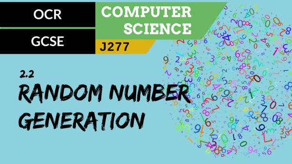OCR GCSE (J277) SLR 2.2 Random number generation