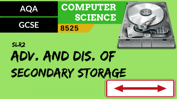 GCSE AQA SLR2 Adv and Dis of storage devices for a given scenario