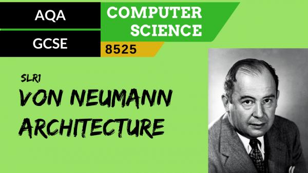 GCSE AQA SLR1 Von Neumann architecture