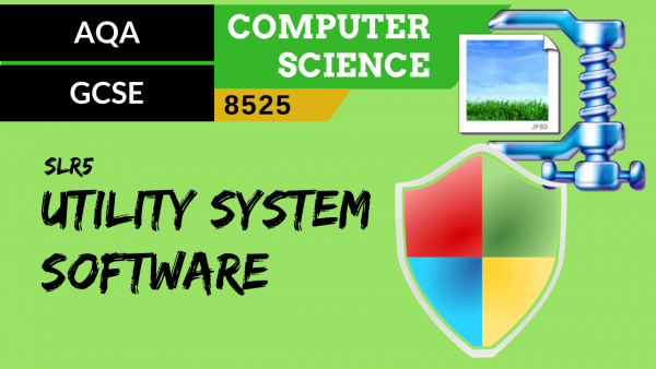 GCSE AQA SLR5 Utility system software
