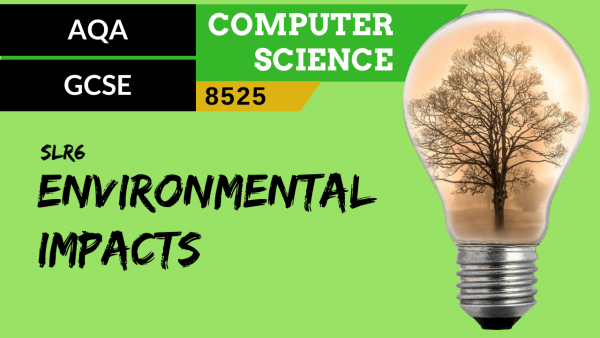 GCSE AQA SLR6 Environmental impact of computer science