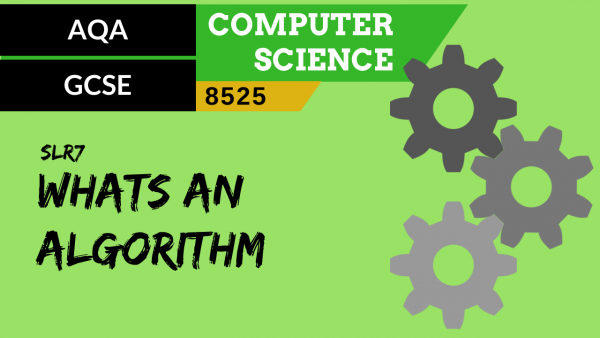 GCSE AQA SLR7 What's an algorithm