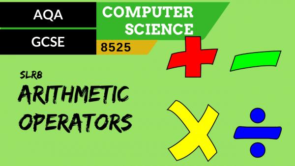 GCSE AQA SLR8 The common arithmetic and comparison operators