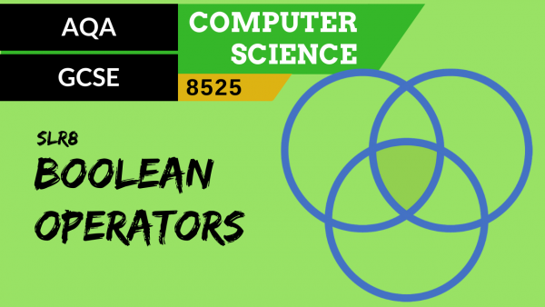 GCSE AQA SLR8 The common Boolean operators