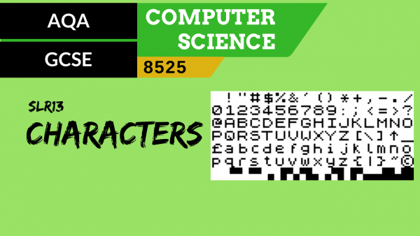 GCSE AQA SLR13 Representing characters and character sets