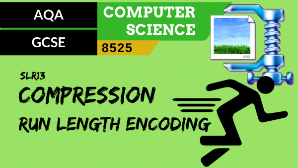 GCSE AQA SLR13 Compression – Run length encoding