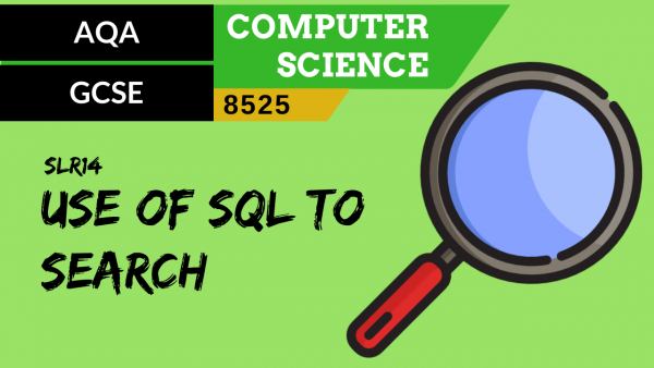 GCSE AQA SLR14 The use of SQL to search for data from a relational database