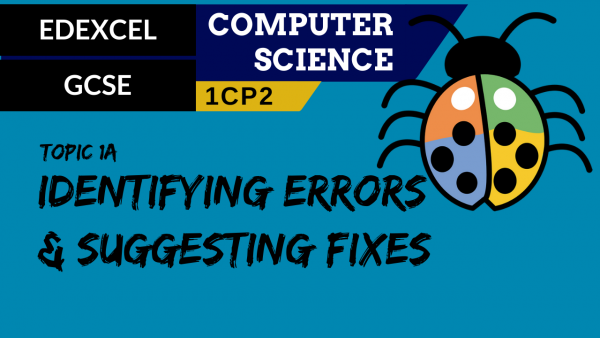 GCSE EDEXCEL Topic 1A Identifying errors and suggesting fixes