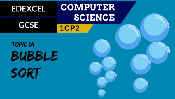 GCSE EDEXCEL Topic 1A Bubble sort