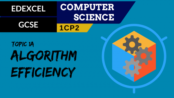 GCSE EDEXCEL Topic 1A Algorithm efficiency