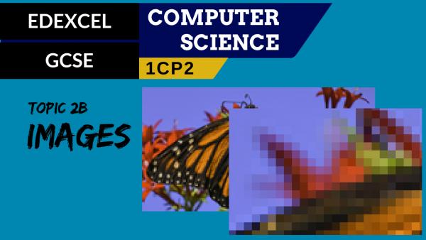 GCSE EDEXCEL Topic 2B Representing images