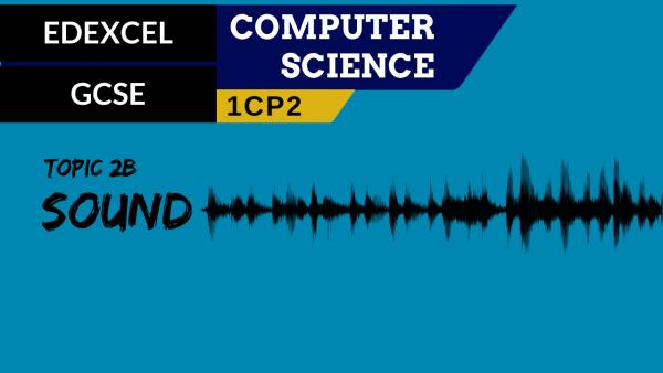 GCSE EDEXCEL Topic 2B Representing sound