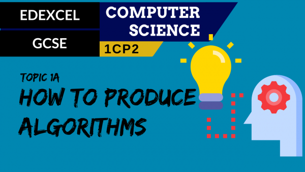 GCSE EDEXCEL Topic 1A How to produce algorithms
