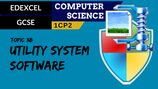 GCSE EDEXCEL Topic 3B Utility software