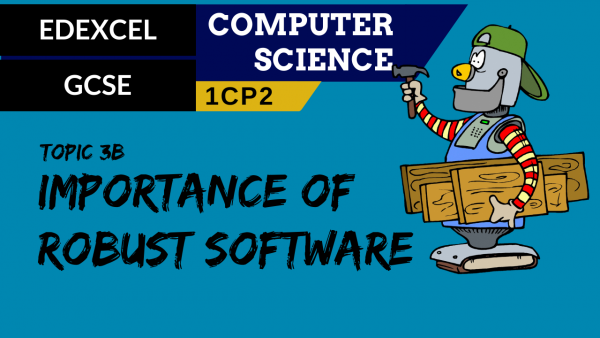 GCSE EDEXCEL Topic 3B Importance of robust software