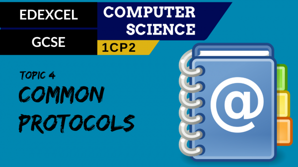 GCSE EDEXCEL Topic 4 Common protocols