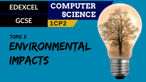 GCSE EDEXCEL Topic 5 Environmental impact of computer science