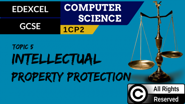 GCSE EDEXCEL Topic 5 Intellectual property protection